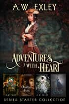 Adventures with heart - A series starter collection ebook by A.W. Exley