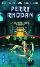 Perry Rhodan n°343 : La Flamme noire ebook by Clark DARLTON, K.H. SCHEER