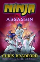 Assassin ebook by Chris Bradford, Sonia Leong