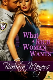 What a Rich Woman Wants ebook by Barbara Meyers