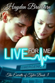 Live For Me ebook by Hayden Braeburn