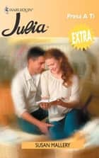 PRESA A TI ebook by SUSAN MALLERY