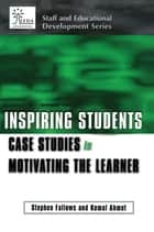 Inspiring Students ebook by Ahmet, Kemel (Principle Teaching Fellow, University of Luton),Fallows, Stephen (Reader in Educational Development, University of Luton)