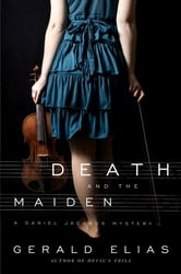Death and the Maiden - A Daniel Jacobus Mystery ebook by Gerald Elias