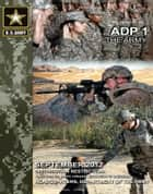 Army Doctrine Publication ADP 1 The Army September 2012 ebook by United States Government  US Army