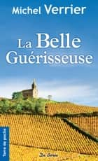 La Belle Guérisseuse ebook by Michel Verrier