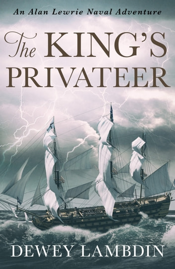 The King's Privateer eBook by Dewey Lambdin