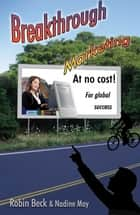 Breakthrough Marketing at no Cost ebook by Robin Beck,Nadine May