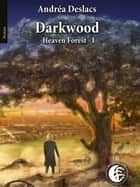 darkwood - heaven forest ebook by Andréa Deslacs, Hydralune la fabrique à chimères