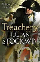 Treachery - Thomas Kydd 9 ebook by Julian Stockwin