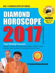 Diamond Horoscope 2017 : Taurus ebook by Dr. Bhojraj Dwivedi, Pt. Ramesh Dwivedi