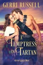 A Temptress in Tartan ebook by Gerri Russell