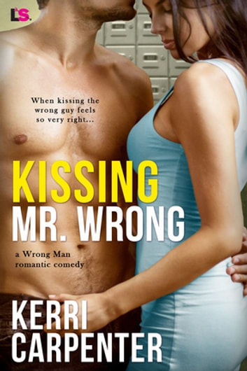 Kissing Mr. Wrong ebook by Kerri Carpenter