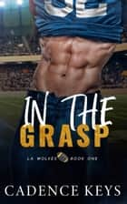 In the Grasp ebook by Cadence Keys