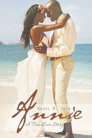 Annie - A True Love Story ebook by Hazel M. Tate