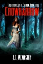 Crowharrow ebook by F.T. McKinstry
