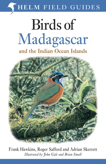 Birds of Madagascar and the Indian Ocean Islands 電子書 by Roger Safford,Adrian Skerrett,Frank Hawkins