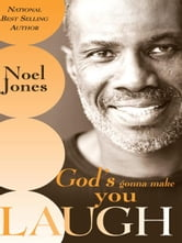 God's Gonna Make You Laugh: Understanding God's Timing for Your Life ebook by Noel Jones