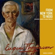 From New York to Nebo - The Artistic Journey of Eugene Thomason ebook by Martha R. Severens