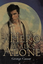 A Hero Walks Alone ebook by George Cassar