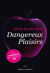 Dangereux plaisirs ebook by Molly Weatherfield