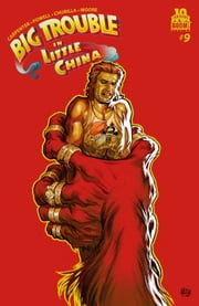 Big Trouble in Little China #9 ebook by Eric Powell,Brian Churilla