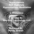 Hypersomnia Relaxation Self Hypnosis Hypnotherapy Meditation audiobook by Key Guy Technology LLC