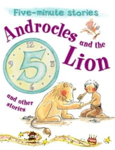 Androcles and the Lion and Other Stories ebook by Miles Kelly