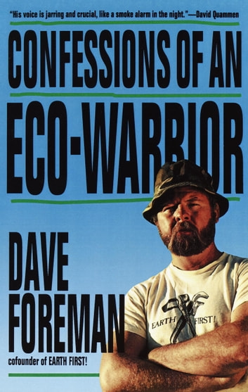 Confessions of an Eco-Warrior ebook by Dave Foreman