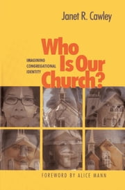 Who Is Our Church? - Imagining Congregational Identity ebook by Janet R. Cawley