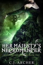 Her Majesty's Necromancer ebook by C.J. Archer