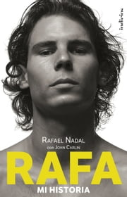 Rafa, mi historia ebook by Kobo.Web.Store.Products.Fields.ContributorFieldViewModel