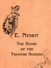 The Story of the Treasure Seekers ebook by E. Nesbit