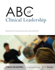 ABC of Clinical Leadership ebook by Swanwick, Tim