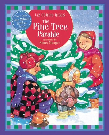 The Pine Tree Parable - Special Edition ebook by Liz Curtis Higgs