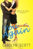 You Again (light romantic mystery) - A novella ebook by Carolyn Scott