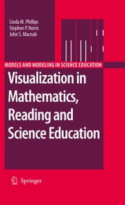 Visualization in Mathematics, Reading and Science Education ebook by Linda M. Phillips,Stephen P. Norris,John S. Macnab