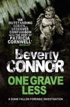 One Grave Less - Number 9 in series ebook by Beverly Connor