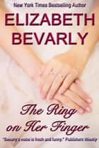 The Ring on Her Finger ebook by Elizabeth Bevarly