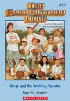 The Baby-Sitters Club #20: Kristy and the Walking Disaster - Classic Edition ebook by Ann M. Martin