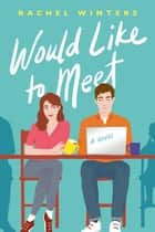 Would Like to Meet ebook by Rachel Winters