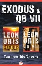 Exodus and QB VII ebook by Leon Uris