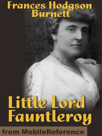 Little Lord Fauntleroy (Mobi Classics) ebook by Frances Hodgson Burnett