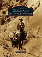 Colorado National Monument ebook by Alan J. Kania