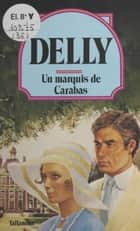 Un marquis de Carabas ebook by Delly