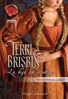 LA HIJA DEL ENEMIGO ebook by TERRI BRISBIN