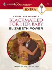 Blackmailed For Her Baby ebook by Elizabeth Power