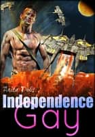 Independence Gay Part 1 ebook by