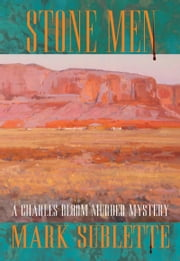 Stone Men: A Charles Bloom Murder Mystery ebook by Mark Sublette