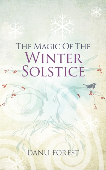 The Magic of the Winter Solstice ebook by Danu Forest